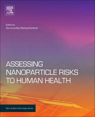 Assessing Nanoparticle Risks to Human Health - Micro & Nano Technologies (Hardback)