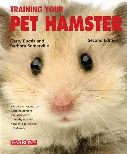 Training Your Pet Hamster - Training Your Pet Series (Paperback)