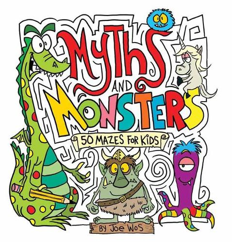 Myths and Monsters: 50 Mazes for Kids (Paperback)
