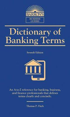 Dictionary of Banking Terms - Barron's Business Dictionaries (Paperback)