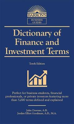 Dictionary of Finance and Investment Terms: More Than 5,000 Terms Defined and Explained - Barron's Business Dictionaries (Paperback)