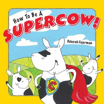 How to Be a Supercow! (Paperback)