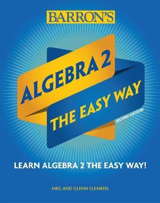 Algebra 2: The Easy Way - Barron's Easy Way (Paperback)