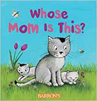 Whose Mom is This?: Q and A Flap Series (Board book)
