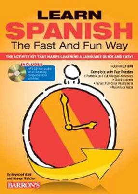 Learn Spanish the Fast and Fun Way: The Activity Kit That Makes Learning a Language Quick and Easy! - Barron's Fast and Fun Foreign Languages (Paperback)