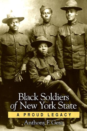 Black Soldiers of New York State: A Proud Legacy (Paperback)