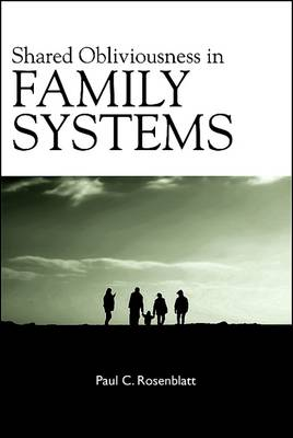 Shared Obliviousness in Family Systems (Paperback)
