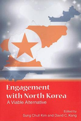 Engagement with North Korea: A Viable Alternative (Paperback)