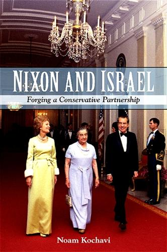 Nixon and Israel: Forging a Conservative Partnership - SUNY series in Israeli Studies (Paperback)