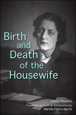 Birth and Death of the Housewife - SUNY series, Women Writers in Translation (Hardback)