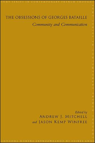 The Obsessions of Georges Bataille: Community and Communication - SUNY series in Contemporary French Thought (Paperback)