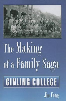 The Making of a Family Saga: Ginling College (Paperback)