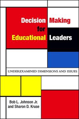 Decision Making for Educational Leaders: Underexamined Dimensions and Issues - SUNY series, Educational Leadership (Hardback)