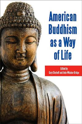 American Buddhism as a Way of Life - SUNY series in Buddhism and American Culture (Paperback)