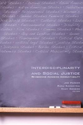 Interdisciplinarity and Social Justice: Revisioning Academic Accountability - SUNY Series, Praxis: Theory in Action (Hardback)
