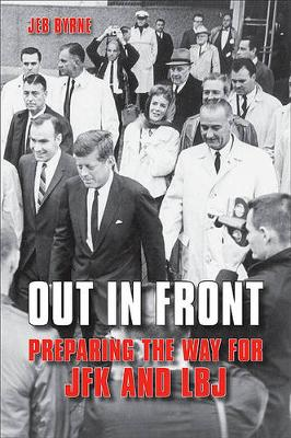 Out in Front: Preparing the Way for JFK and LBJ (Hardback)