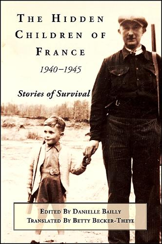The Hidden Children of France, 1940-1945: Stories of Survival (Paperback)