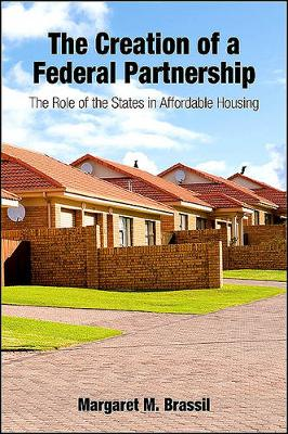 The Creation of a Federal Partnership: The Role of the States in Affordable Housing - SUNY series in Urban Public Policy (Paperback)