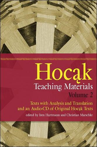 Hocak Teaching Materials, Volume 2: Texts with Analysis and Translation, and an Audio-CD of Original Hocak Texts - North American Native Peoples, Past and Present (Paperback)