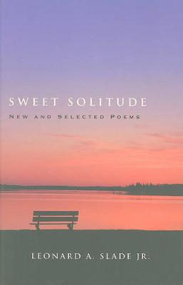 Sweet Solitude: New and Selected Poems (Hardback)