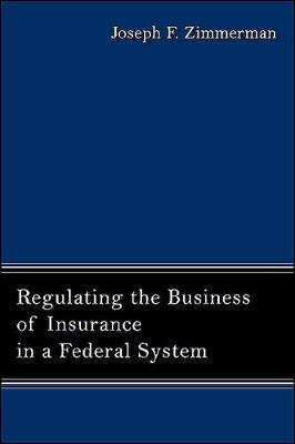 Regulating the Business of Insurance in a Federal System (Paperback)