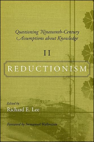 Questioning Nineteenth-Century Assumptions about Knowledge, II: Reductionism - SUNY Series, Fernand Braudel Center Studies in Historical Social Science (Paperback)