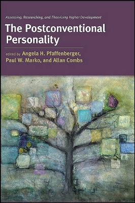 The Postconventional Personality: Assessing, Researching, and Theorizing Higher Development - SUNY series in Transpersonal and Humanistic Psychology (Hardback)