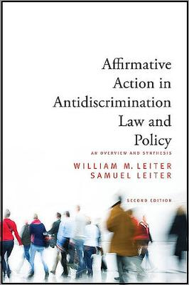Affirmative Action in Antidiscrimination Law and Policy: An Overview and Synthesis, Second Edition (Paperback)