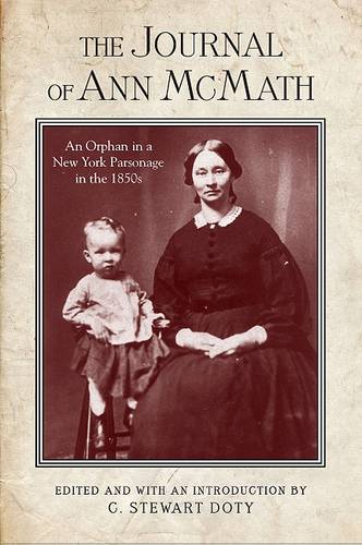 The Journal of Ann McMath: An Orphan in a New York Parsonage in the 1850s (Paperback)