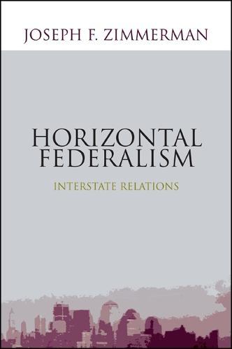 Horizontal Federalism: Interstate Relations (Paperback)