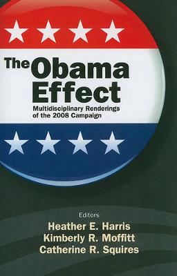 The Obama Effect: Multidisciplinary Renderings of the 2008 Campaign (Paperback)