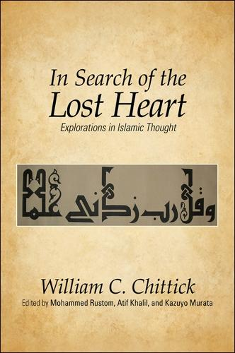 In Search of the Lost Heart: Explorations in Islamic Thought (Paperback)