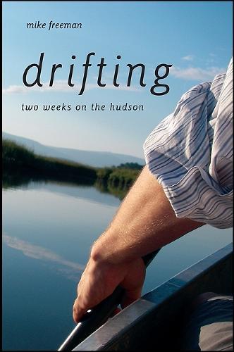 Drifting: Two Weeks on the Hudson (Hardback)