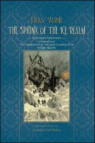 The Sphinx of the Ice Realm: The First Complete English Translation, with the Full Text of The Narrative of Arthur Gordon Pym by Edgar Allan Poe (Paperback)