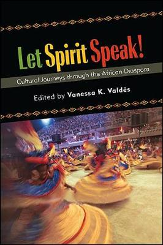 Let Spirit Speak!: Cultural Journeys through the African Diaspora (Hardback)