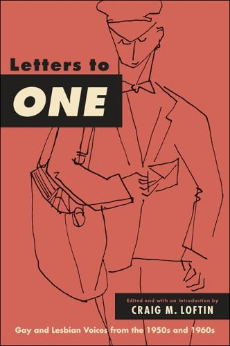 Letters to ONE: Gay and Lesbian Voices from the 1950s and 1960s - SUNY series in Queer Politics and Cultures (Paperback)
