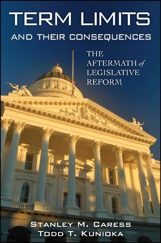 Term Limits and Their Consequences: The Aftermath of Legislative Reform (Paperback)