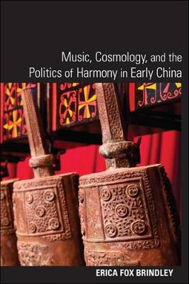 Music, Cosmology, and the Politics of Harmony in Early China - SUNY series in Chinese Philosophy and Culture (Paperback)