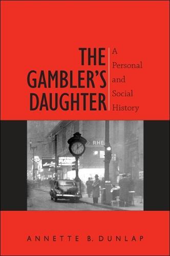The Gambler's Daughter: A Personal and Social History (Hardback)