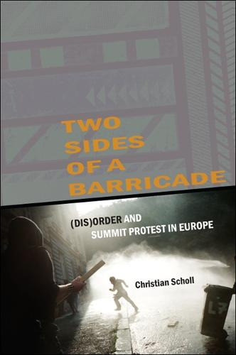 Two Sides of a Barricade: (Dis)order and Summit Protest in Europe - SUNY Series, Praxis: Theory in Action (Paperback)