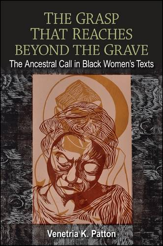 The Grasp That Reaches beyond the Grave: The Ancestral Call in Black Women's Texts (Paperback)