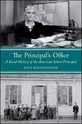The Principal's Office: A Social History of the American School Principal (Paperback)