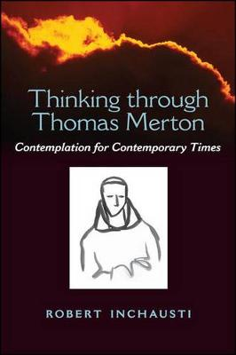 Thinking through Thomas Merton: Contemplation for Contemporary Times (Hardback)