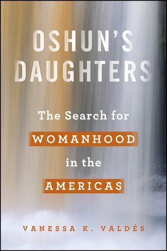 Oshun's Daughters: The Search for Womanhood in the Americas (Hardback)