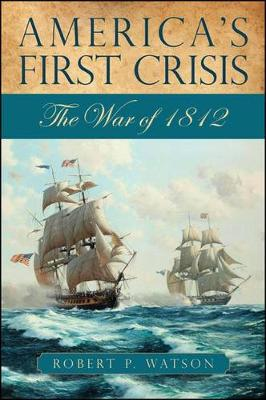 America's First Crisis: The War of 1812 (Paperback)