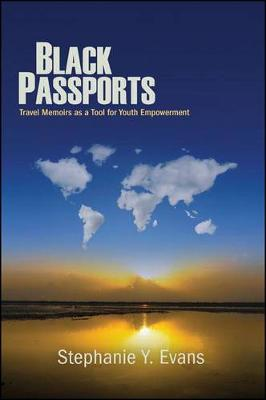 Black Passports: Travel Memoirs as a Tool for Youth Empowerment (Hardback)