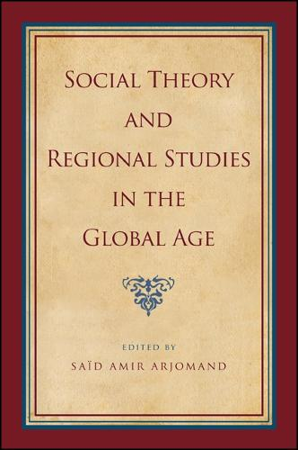 Social Theory and Regional Studies in the Global Age - SUNY series, Pangaea II: Global/Local Studies (Hardback)