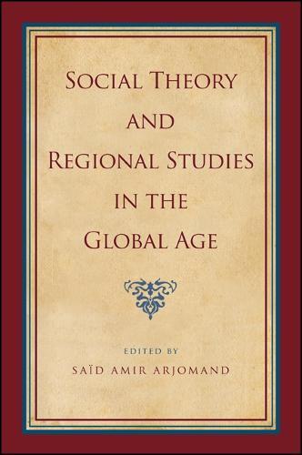 Social Theory and Regional Studies in the Global Age - SUNY series, Pangaea II: Global/Local Studies (Paperback)