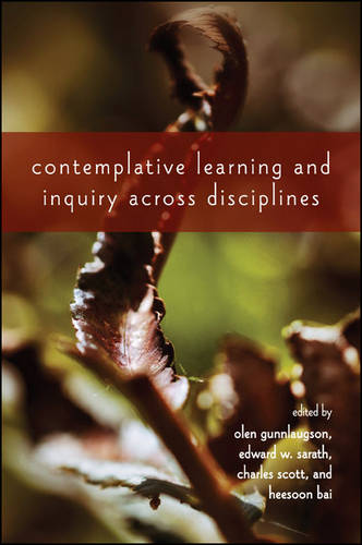 Contemplative Learning and Inquiry across Disciplines (Hardback)