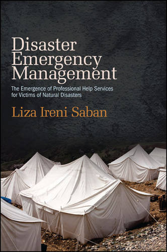 Disaster Emergency Management: The Emergence of Professional Help Services for Victims of Natural Disasters (Hardback)